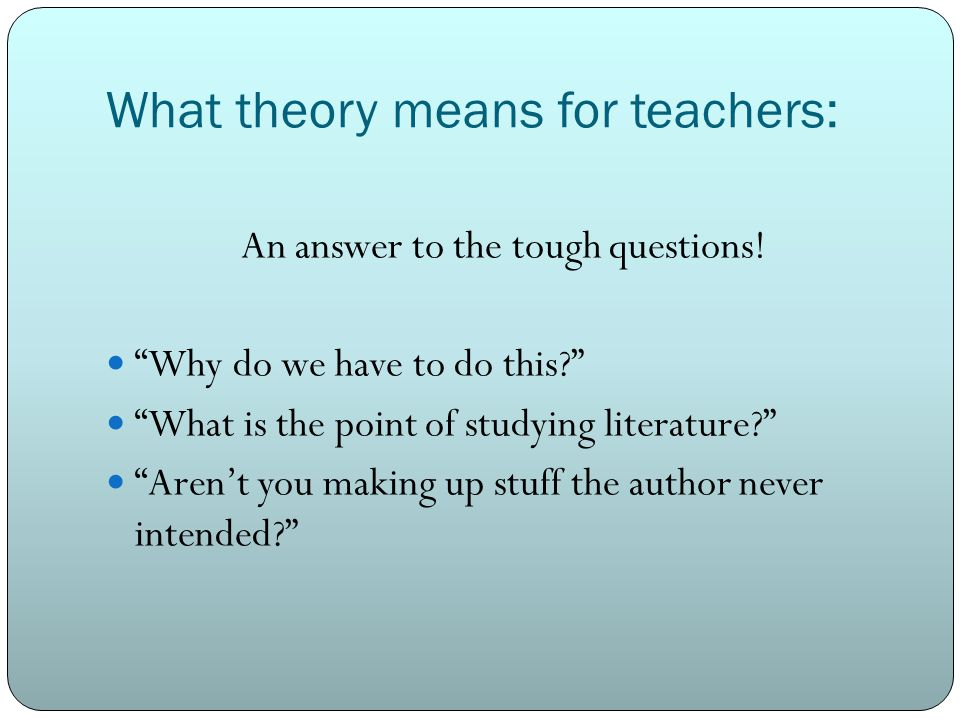 What theory means for teachers: