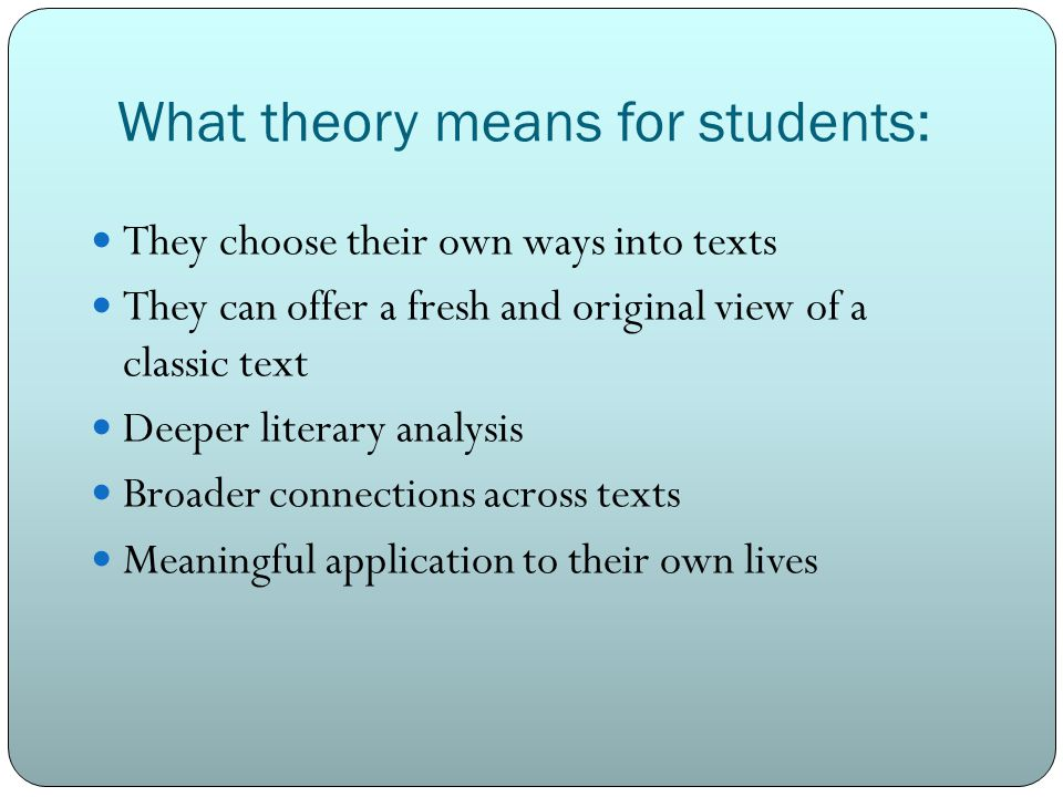 What theory means for students: