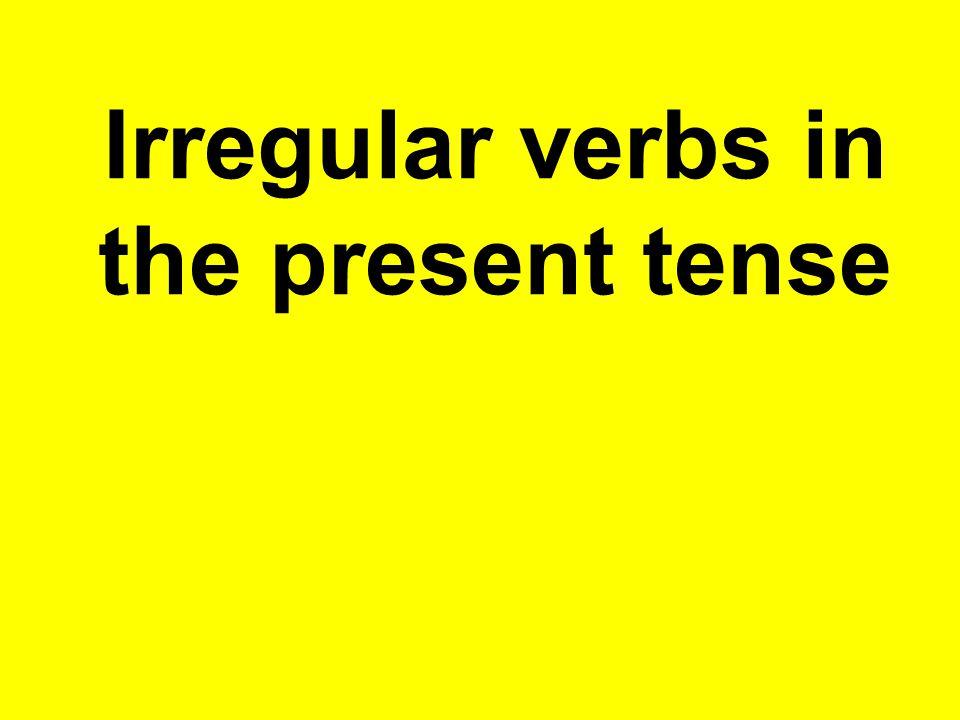 Irregular verbs in the present tense