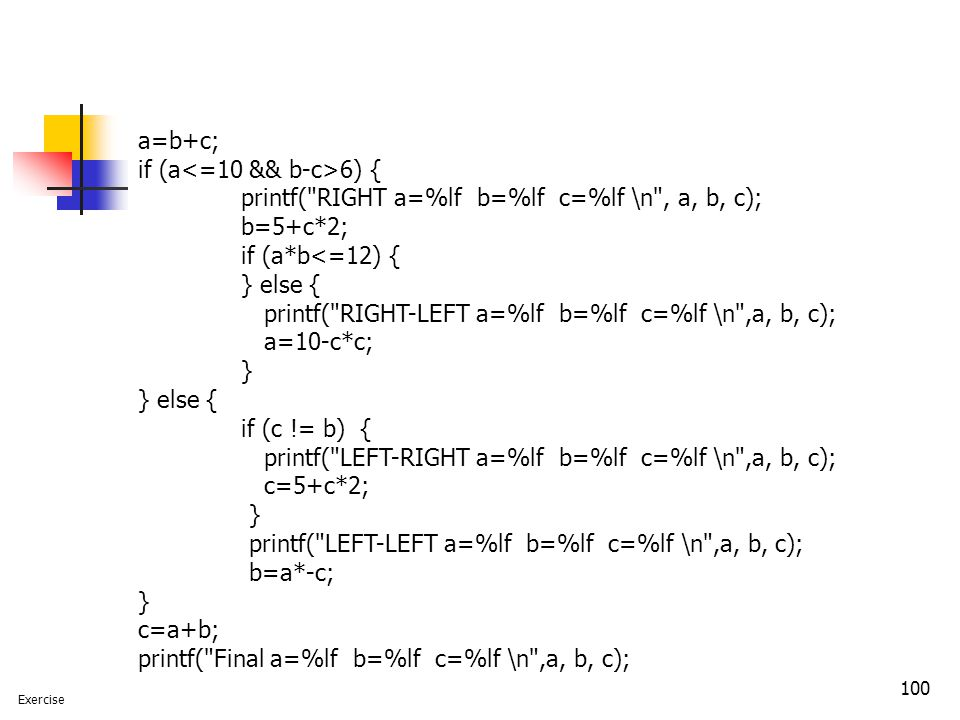 if (a<=10 && b-c>6) {