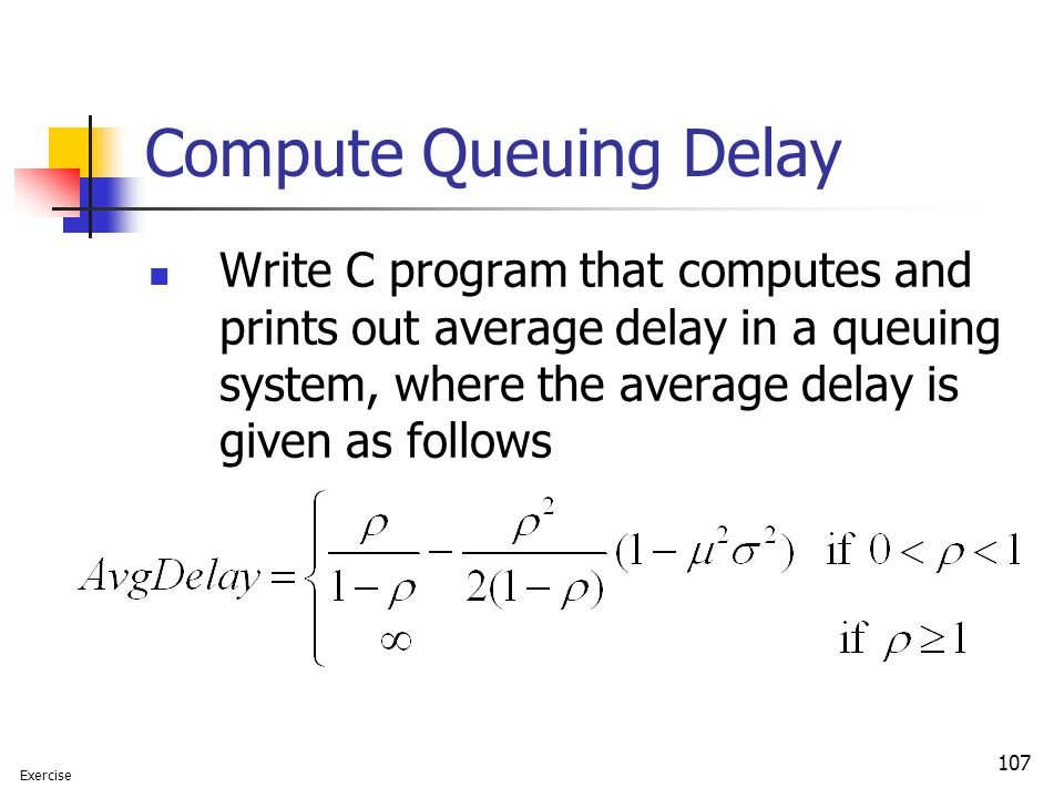 Compute Queuing Delay Write C program that computes and prints out average delay in a queuing system, where the average delay is given as follows.