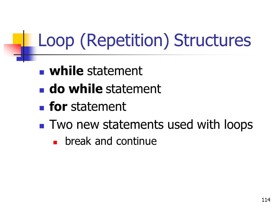 Loop (Repetition) Structures