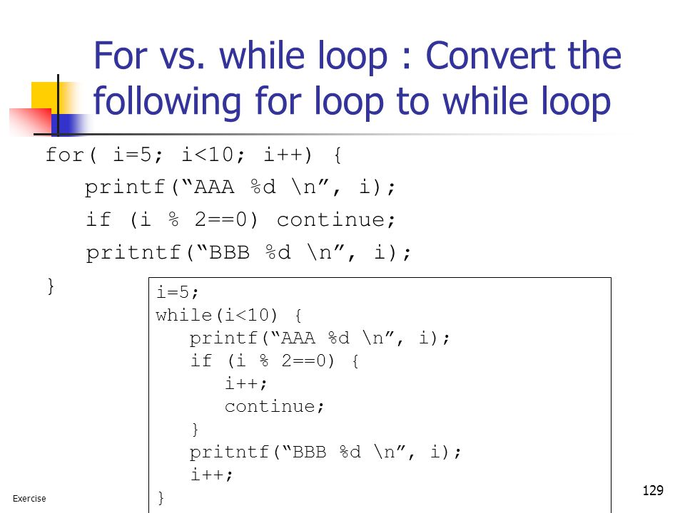 For vs. while loop : Convert the following for loop to while loop