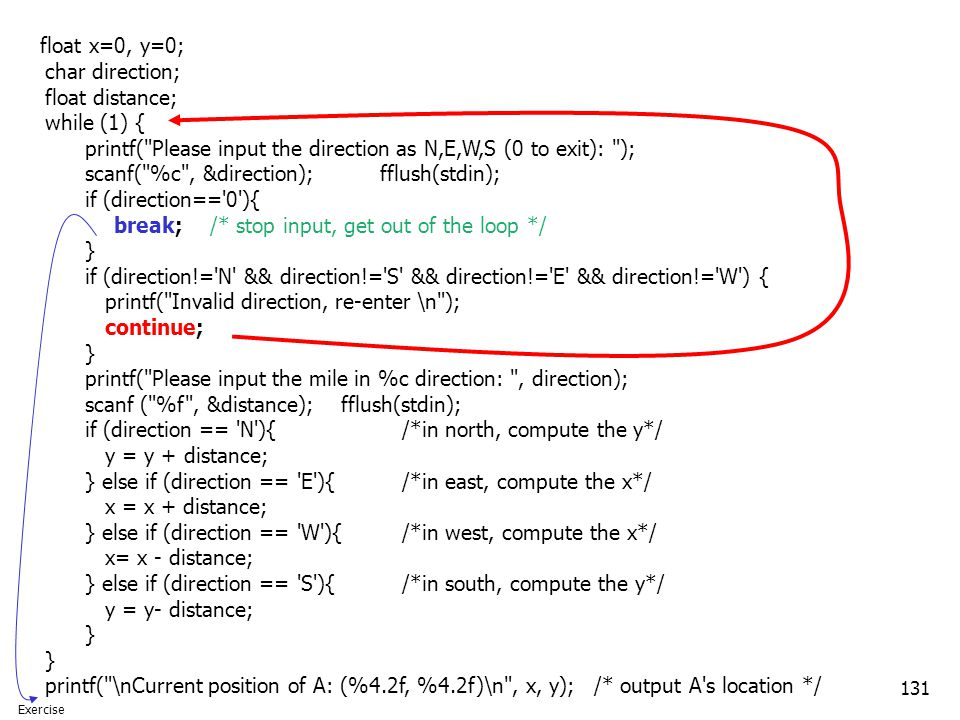 float x=0, y=0; char direction; float distance; while (1) {