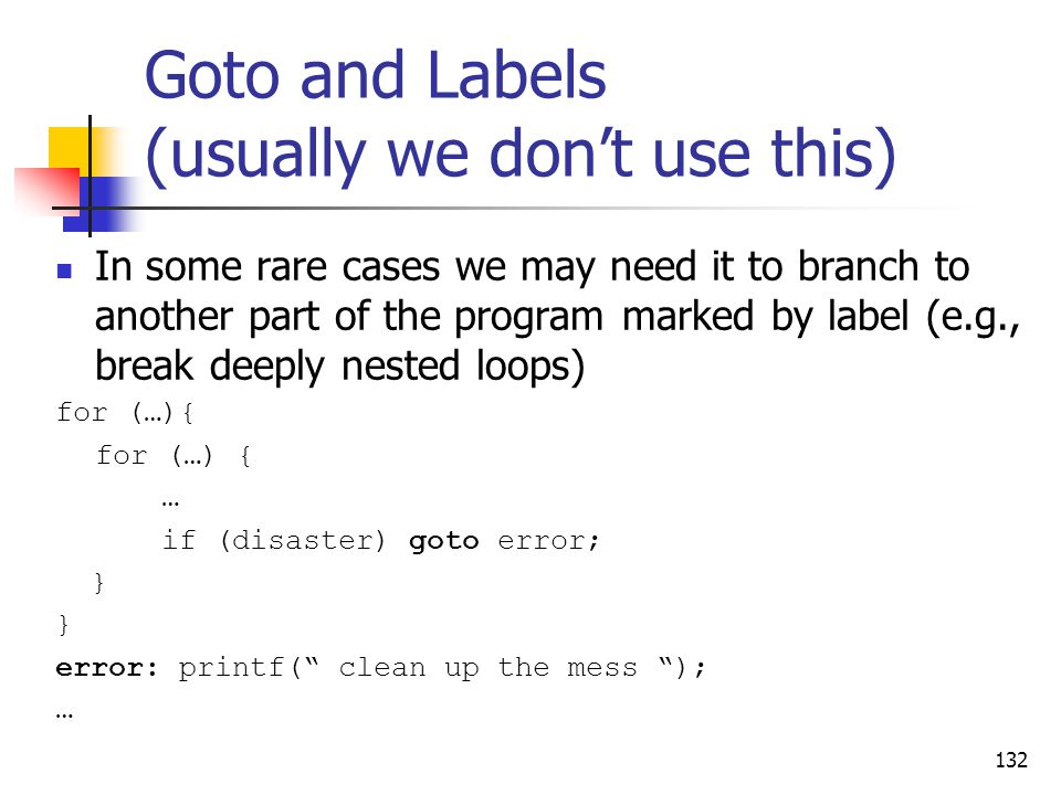 Goto and Labels (usually we don't use this)