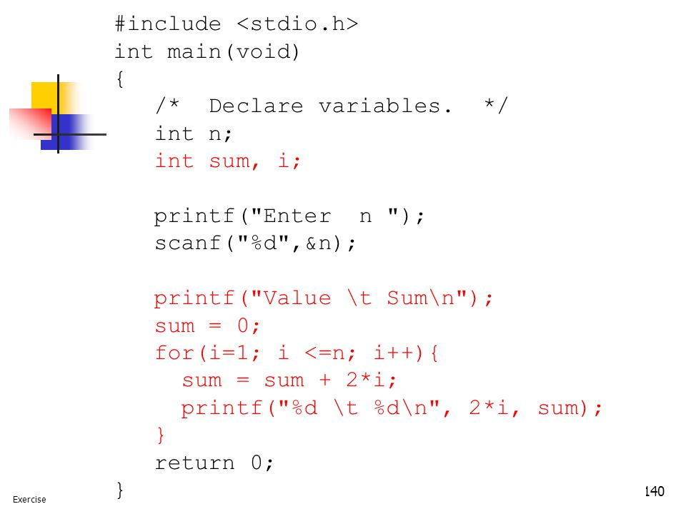 #include <stdio.h> int main(void) { /* Declare variables. */