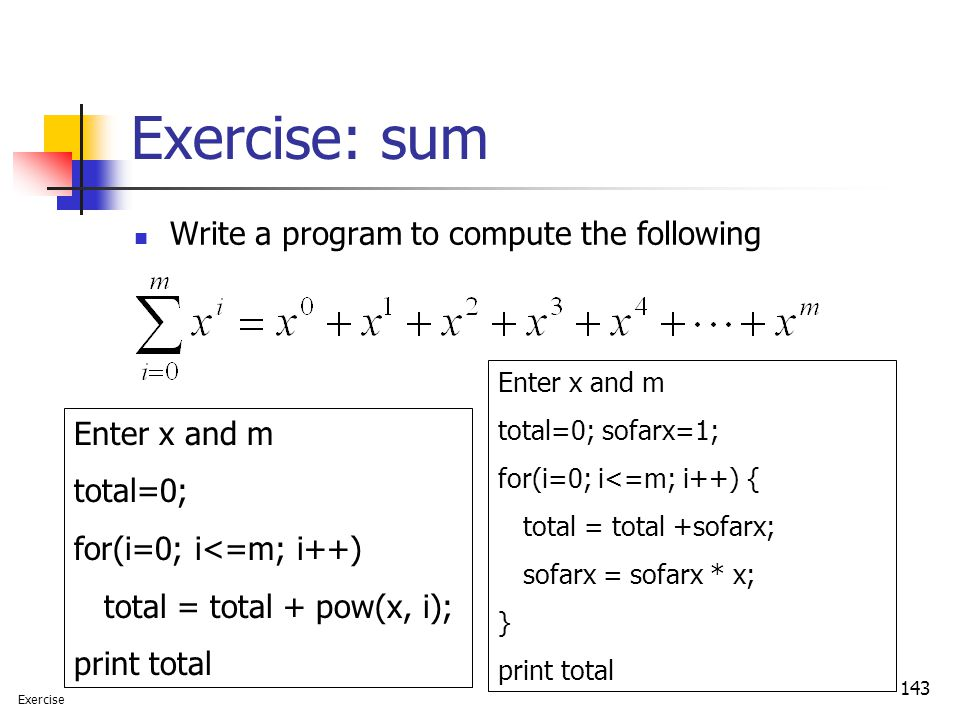 Exercise: sum Write a program to compute the following Enter x and m