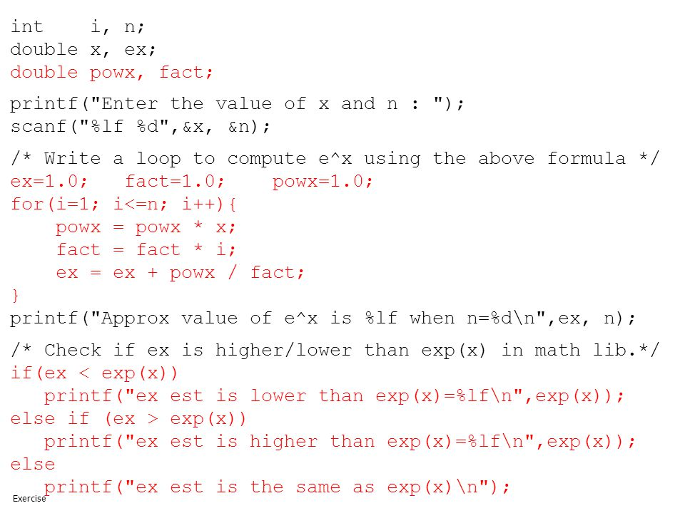 printf( Enter the value of x and n : ); scanf( %lf %d ,&x, &n);