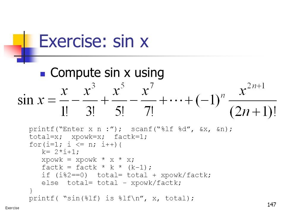 Exercise: sin x Compute sin x using