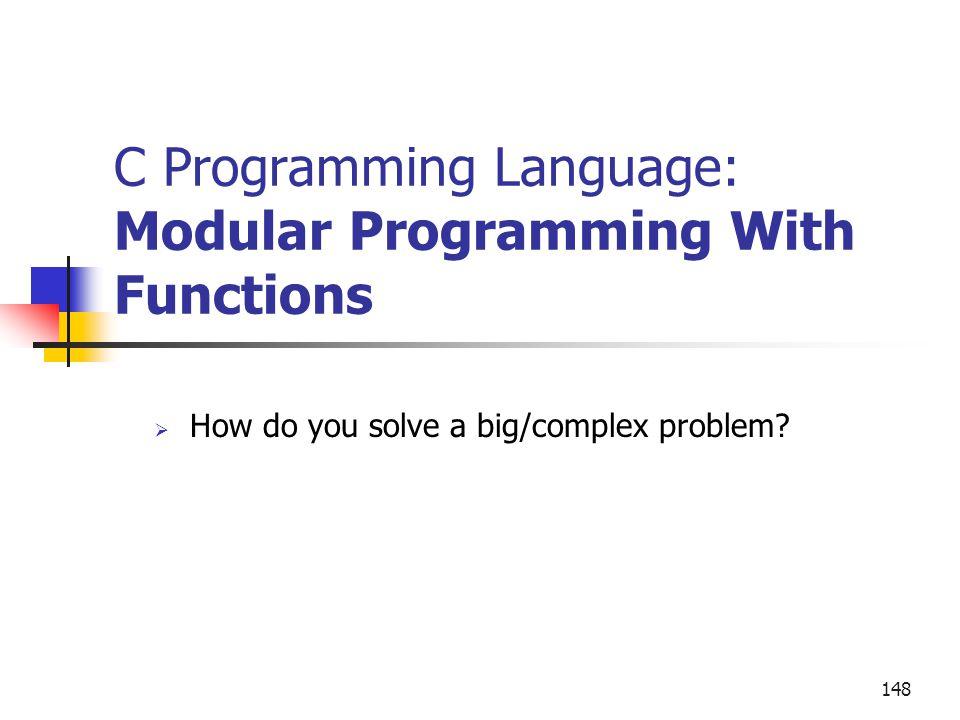 C Programming Language: Modular Programming With Functions