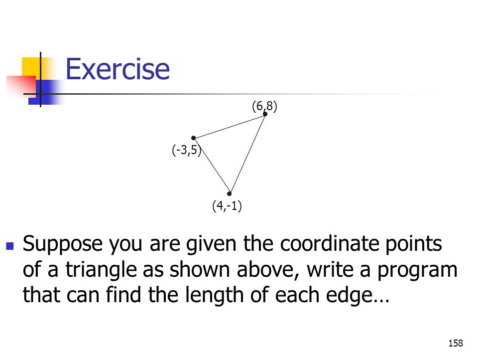 Exercise (6,8) (-3,5) (4,-1)