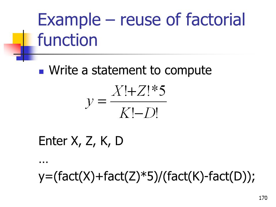 Example – reuse of factorial function