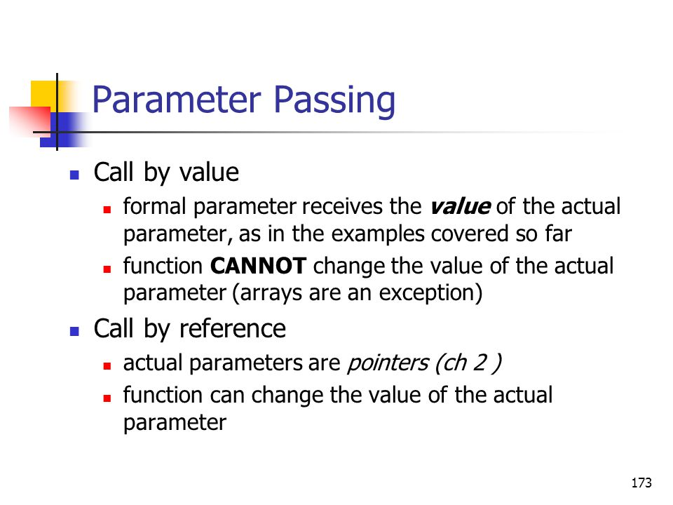 Parameter Passing Call by value Call by reference