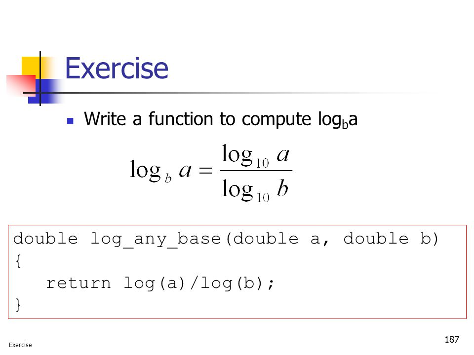 Exercise Write a function to compute logba