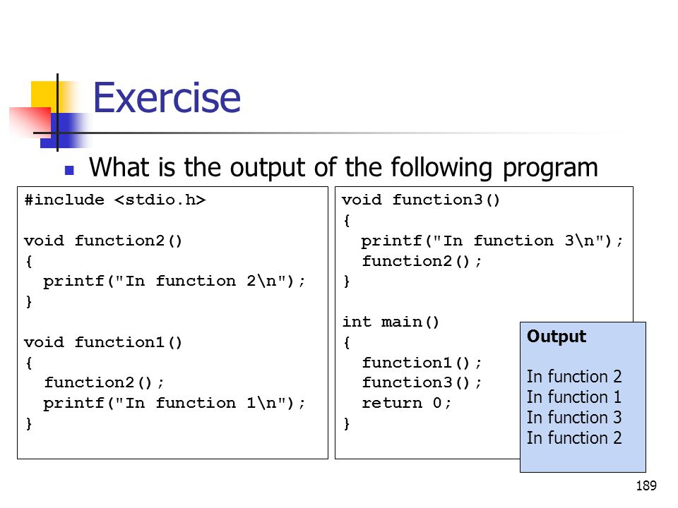 Exercise What is the output of the following program