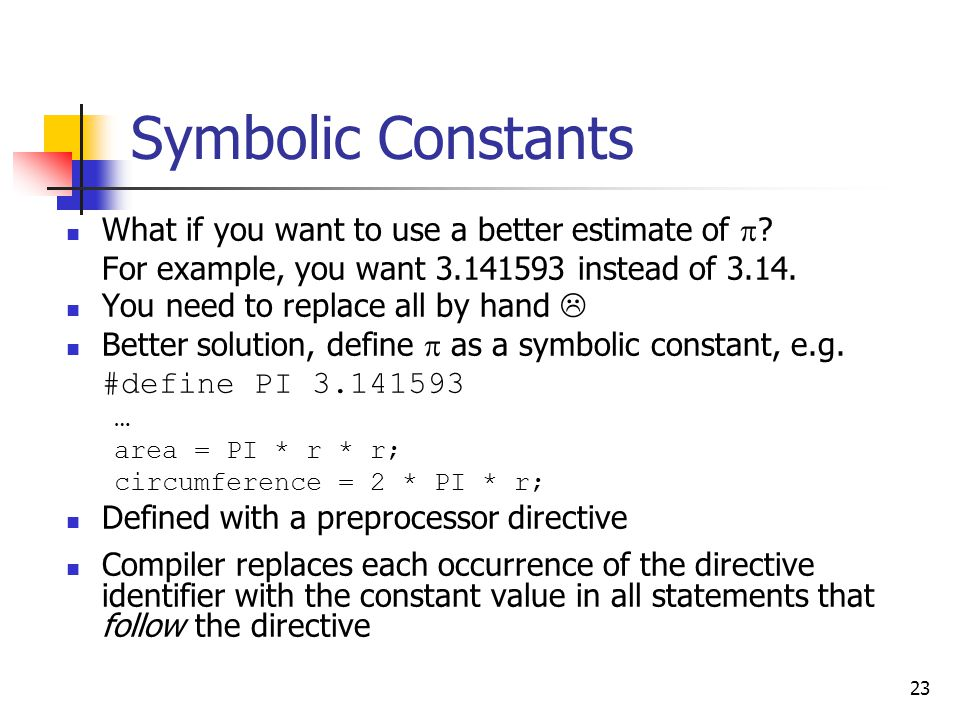 Symbolic Constants What if you want to use a better estimate of 