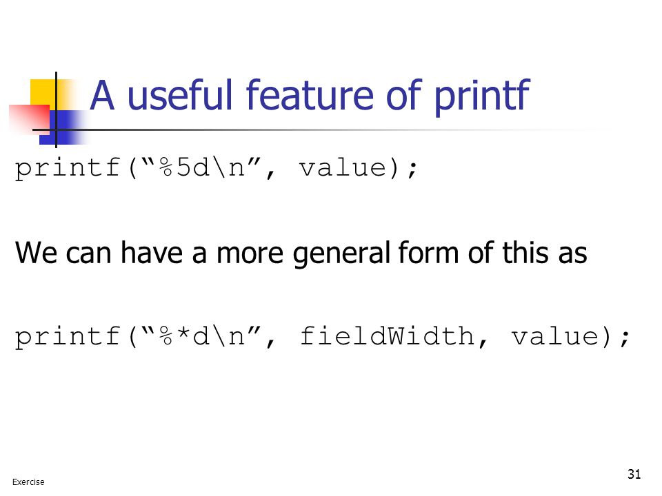 A useful feature of printf