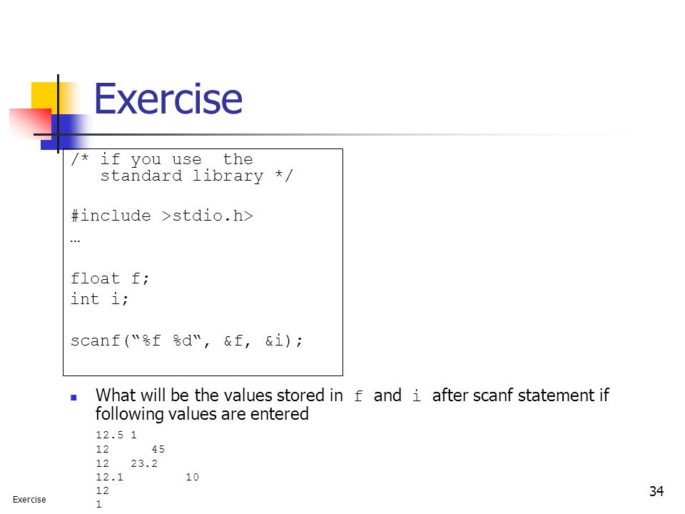 Exercise /* if you use the standard library */