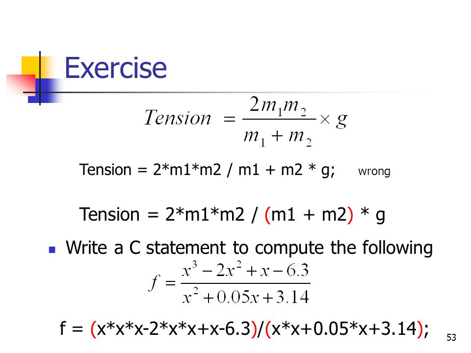 Exercise Tension = 2*m1*m2 / (m1 + m2) * g