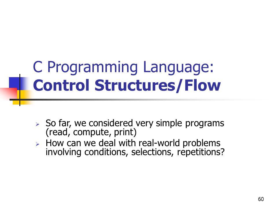 C Programming Language: Control Structures/Flow