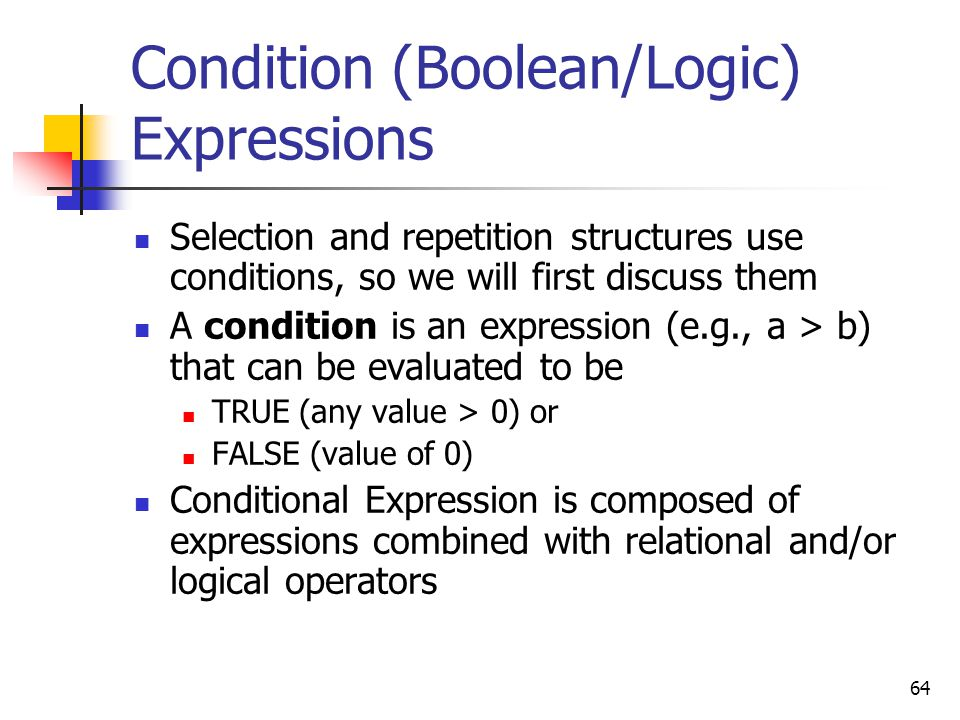 Condition (Boolean/Logic) Expressions