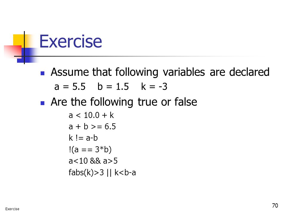 Exercise Assume that following variables are declared