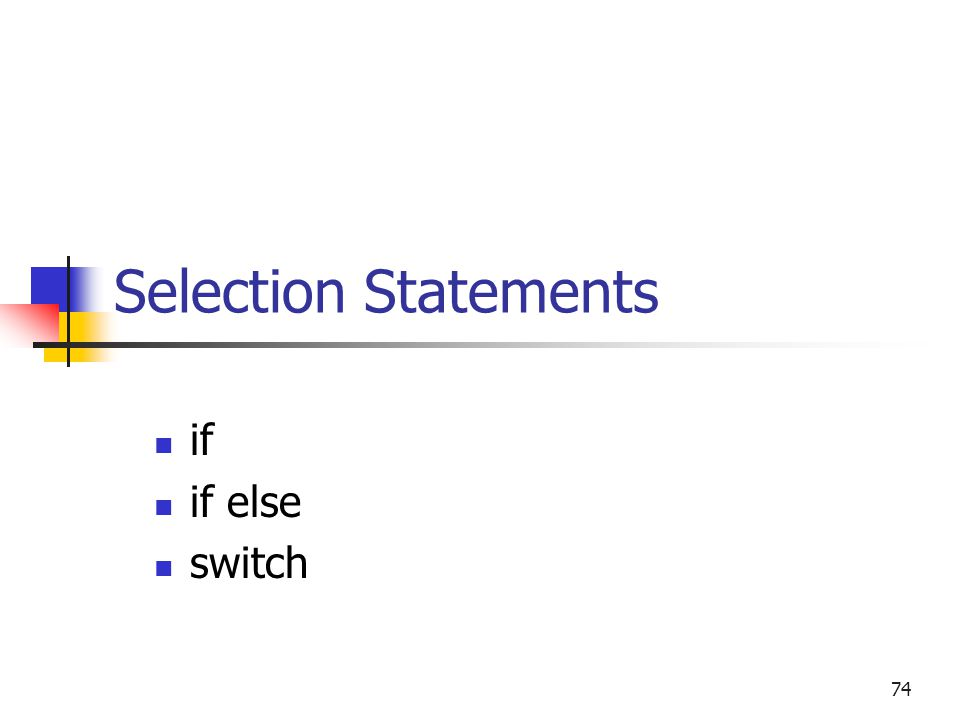 Selection Statements if if else switch