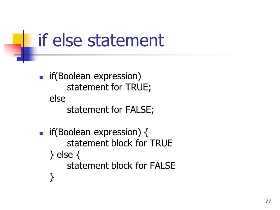 if else statement if(Boolean expression) statement for TRUE; else