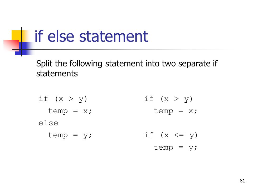 if else statement Split the following statement into two separate if