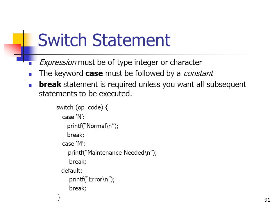 Switch Statement switch (op_code) {