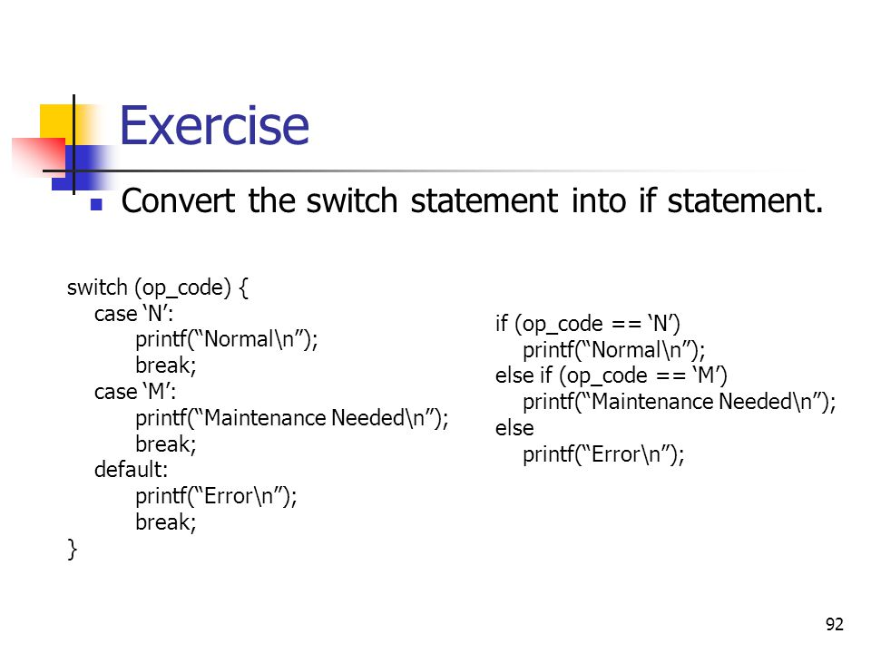 Exercise Convert the switch statement into if statement.