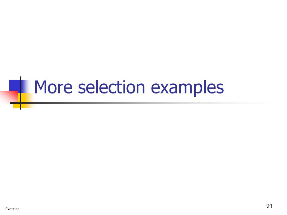 More selection examples