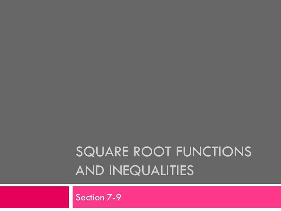 Square Root Functions and Inequalities