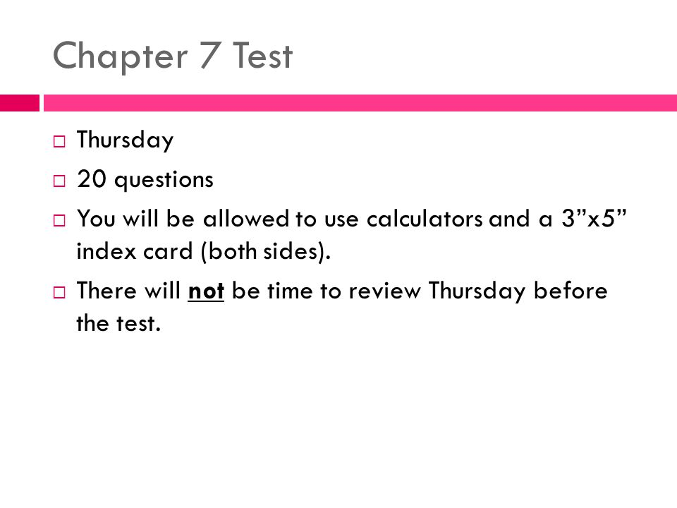 Chapter 7 Test Thursday 20 questions