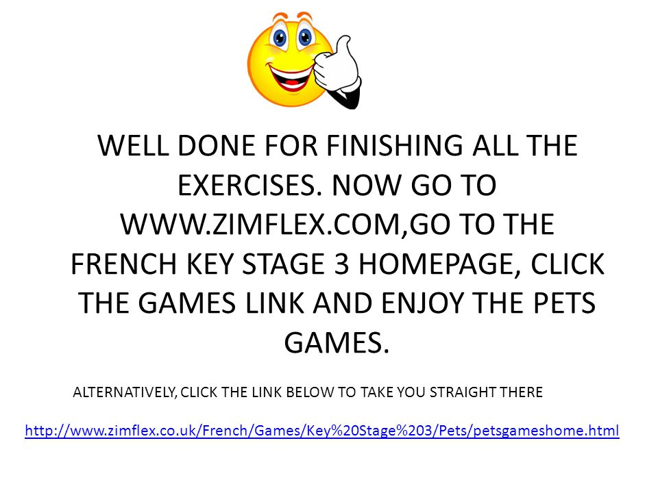 WELL DONE FOR FINISHING ALL THE EXERCISES. NOW GO TO WWW. ZIMFLEX