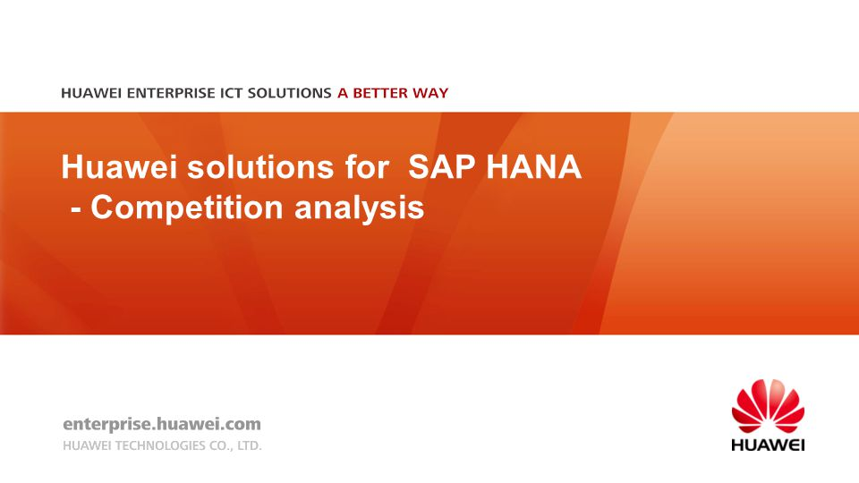Content 1 2 3 4 Huawei solutions for SAP HANA summary