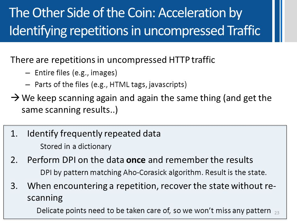 The Other Side of the Coin: Acceleration by Identifying repetitions in uncompressed Traffic