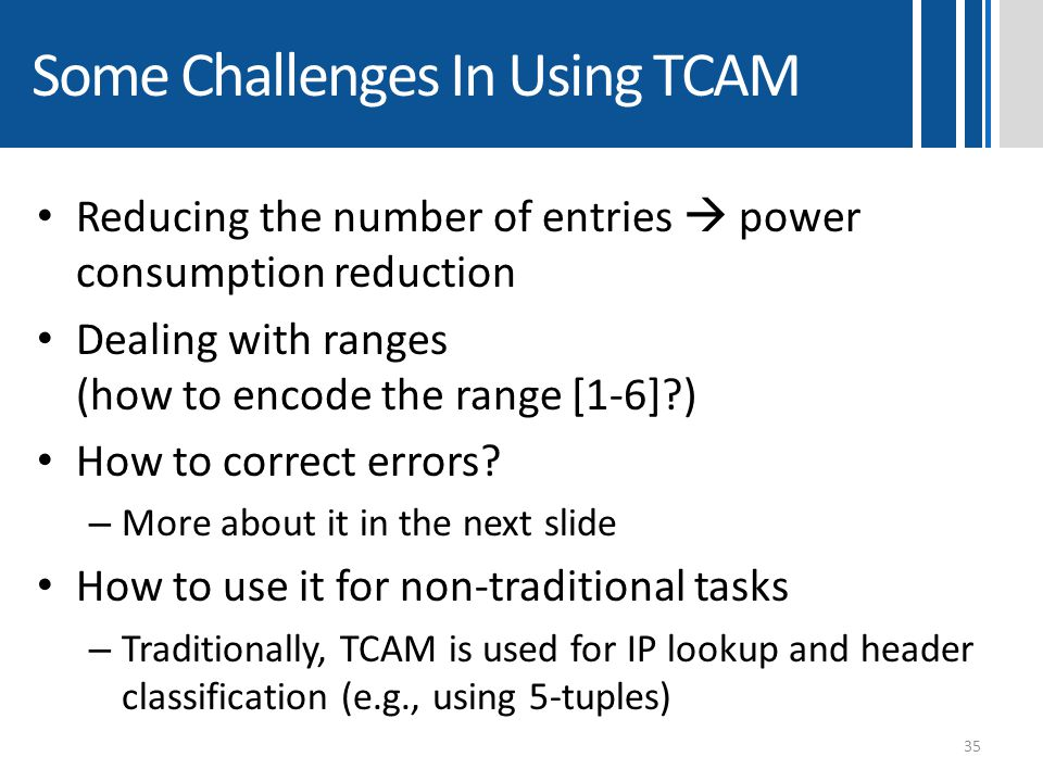 Some Challenges In Using TCAM