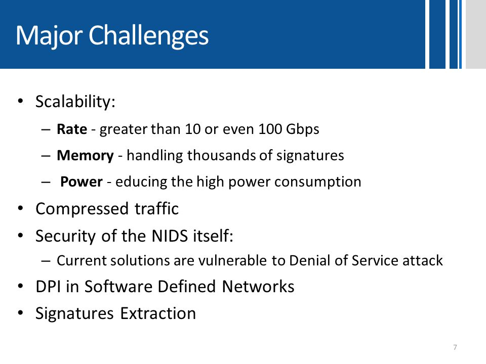 Major Challenges Scalability: Compressed traffic