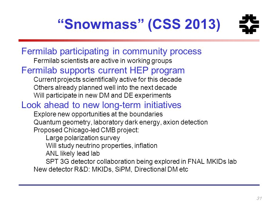 Snowmass (CSS 2013) Fermilab participating in community process