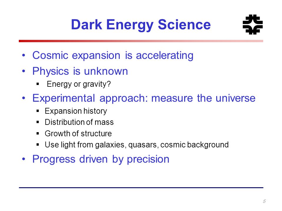 Dark Energy Science Cosmic expansion is accelerating