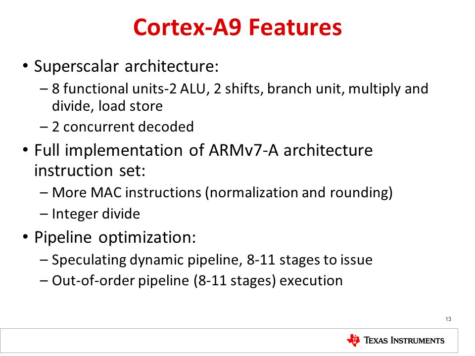 Cortex-A9 Features Superscalar architecture: