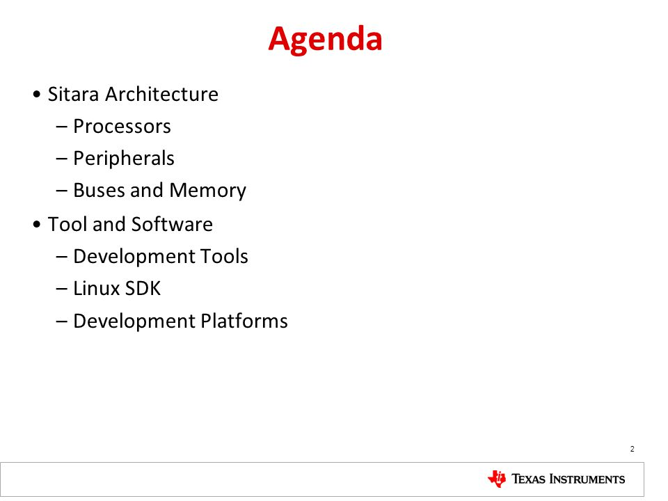 Agenda Sitara Architecture Processors Peripherals Buses and Memory