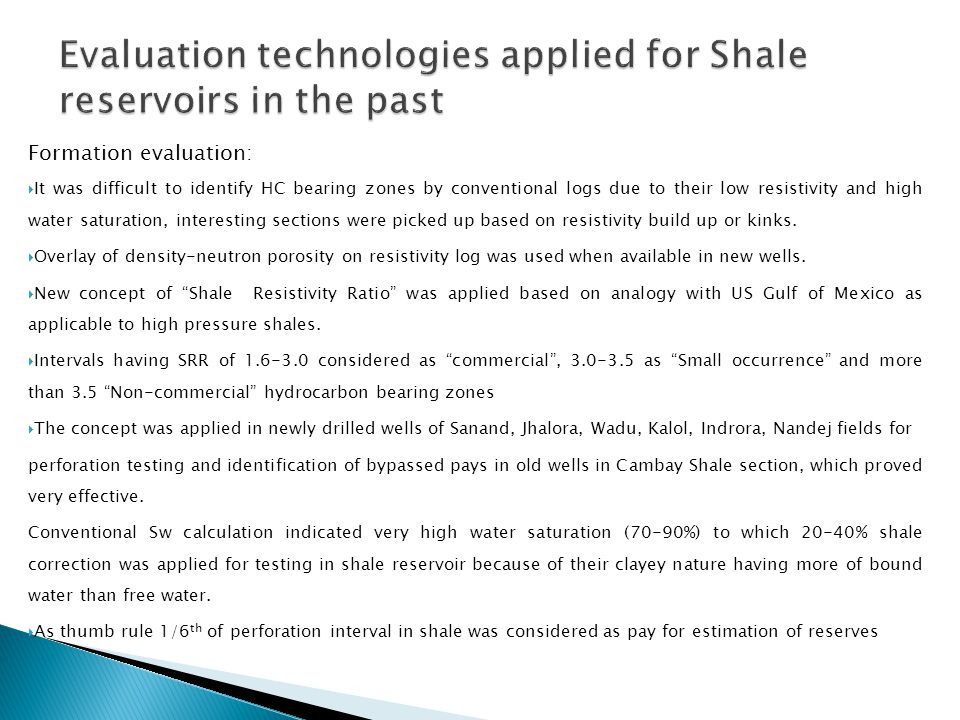 Evaluation technologies applied for Shale reservoirs in the past