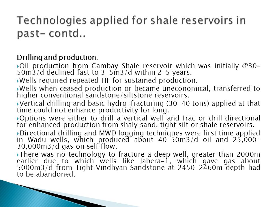 Technologies applied for shale reservoirs in past- contd..