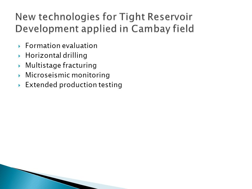 New technologies for Tight Reservoir Development applied in Cambay field
