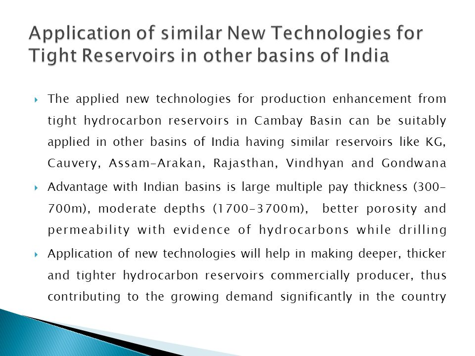 Application of similar New Technologies for Tight Reservoirs in other basins of India