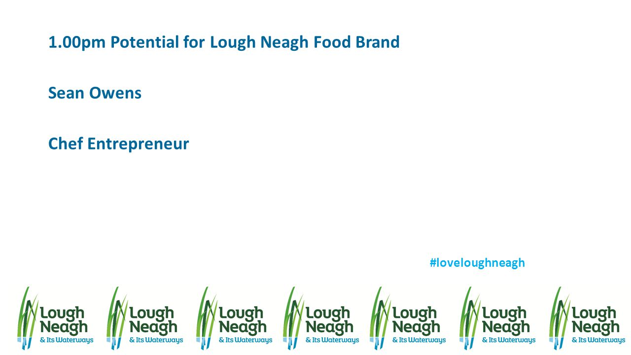 1.00pm Potential for Lough Neagh Food Brand Sean Owens