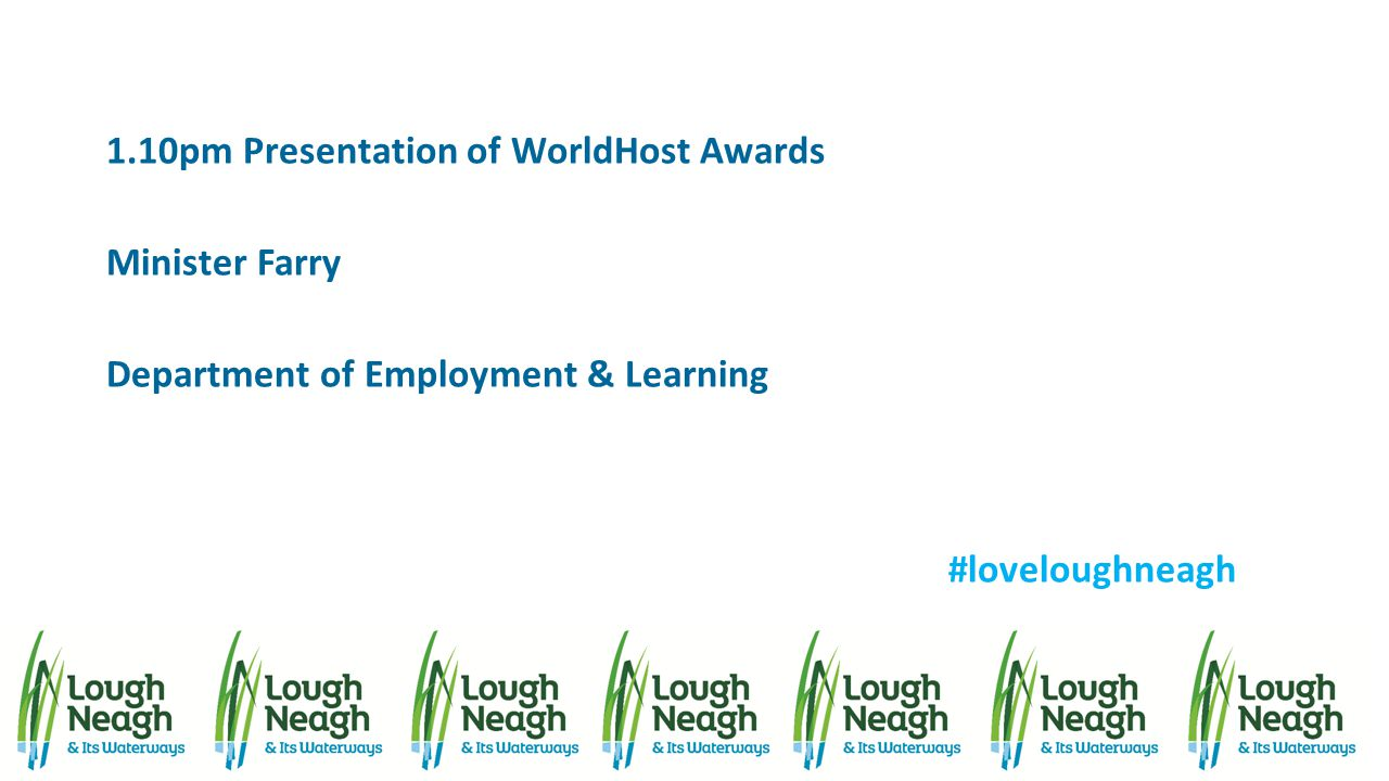 1.10pm Presentation of WorldHost Awards Minister Farry