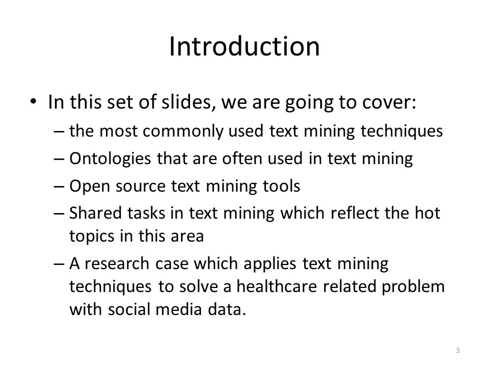 Introduction In this set of slides, we are going to cover: